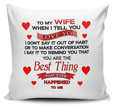 To My Wife When I Tell You I Love You.. Cushion Cover