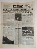 N185 La Une Du Journal ce soir 24 août 1944 Paris en pleine insurrection