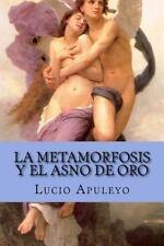 La Metamorfosis y el Asno de Oro by Lucio Apuleyo (2016, Paperback)