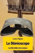 Le Stéréoscope by Louis Figuier (2016, Paperback)