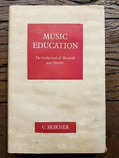 Music Education : The Backround of Research and Opinion V. Horner Acer Series