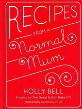 Recipes from a Normal Mum by Holly Bell (Hardback, 2014)