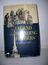 The Legend of the Founding Fathers by Welsley Frank Craven 1956 1st Prnt. HC/DJ!