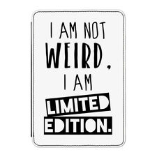 I Am Not Weird i am Limited Edition Case Cover for iPad Mini 1 2 3 - Funny