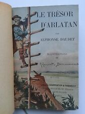 """Alphonse DAUDET """" Le trésor d'Arlatan """" Edit° Fasquelle, 1897 ILLUSTRé et RELIé"""