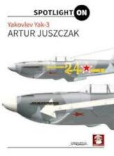 Yakovlev Yak-3 (Spotlight on), New, Juszczak, Artur Book