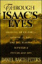 Through Isaac's Eyes; Crossing of Cultures, Coming of Age, and the Bond Between