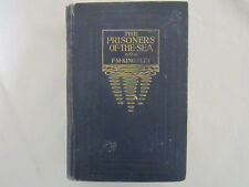Prisoners Of The Sea by Florence Kingsley BOOK 1920 1st Edition Hardback