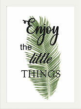 INSPIRATIONAL MOTIVATIONAL ENJOY THE LITTLE THINGS LEAF A4 POSTER PRINT  GIFT