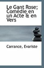 Le Gant Rose; Com?die En Un Acte & En Vers: By Carrance Evariste