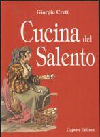 CUCINA DEL SALENTO di Giorgio Cretì 2002 Capone editore Puglia Lecce gastronomia