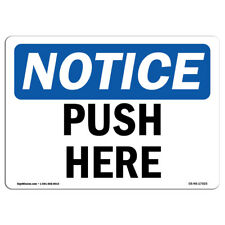 OSHA Notice - Push Here Sign   Heavy Duty Sign or Label