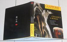 GIAPPONE Lo Spirito nella forma CERAMICA E BONSAI - Yoshin Ryu 2007 Catalogo