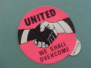 1960s SNCC / CORE We Shall Overcome Civil Rights sticker-Martin Luther King Jr.!