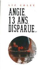 Livre Angie 13 ans disparue...Liz Coley book