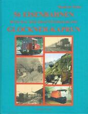 Hohn, Manfred - 56 Eisenbahnen beim Bau der Kraftwerksgruppe Glockner-Kaprun