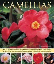 Camellias: An Illustrated Guide To Varieties, Cultivation And Care,-ExLibrary
