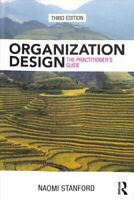 Organization Design The Practitioner's Guide by Naomi Stanford 9781138293243