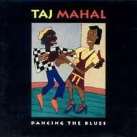 Taj Mahal Dancing The Blues CD Album 4785