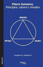 Pilares Humanos. Principios, Valores y Virtudes by German De J. Hermoso H....