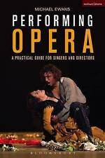 Performing Opera: A Practical Guide for Singers and Directors by Michael...