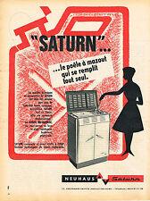 PUBLICITE ADVERTISING 114  1961  NEUHAUS   2   poele à mazout SATURN