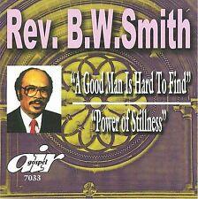 A Good Man Is Hard to Find/Power of Stillness by Rev. B.W. Smith (CD, Nov-2007,