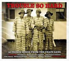 TROUBLE SO HARD - 40 PRISON SONGS FROM THE CHAIN GANG (NEW SEALED 2CD)