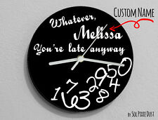 Custom Name Whatever, I'm late anyways black - Wall Clock
