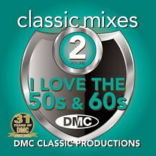 DMC Classic Mixes - I LOVE THE 50s & 60s Vol 2 Fifties Sixities Music CD