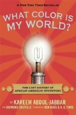 What Color Is My World?: The Lost History of African-American Inventors (Paperba