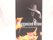 Unorganized Crime: Journey to Redemption by Synova Cantrell. Signed by Author