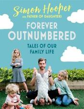 Forever Outnumbered: Tales of Our Family Life fr, Hooper, Simon, New