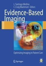 Evidence-Based Imaging : Optimizing Imaging in Patient Care (2005, Hardcover)