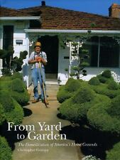 From Yard to Garden: The Domestication of America's Home Grounds Center for Ame