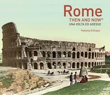 Rome Then and Now by Federica D'Orazio (Hardback, 2015)