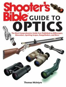 Shooter's Bible Guide to Optics: The Most Comprehensive Guide Ever Published on