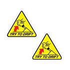 TRY TO DRIFT JDM Sticker Decal Car Drift Turbo Euro Fast Vinyl #1146