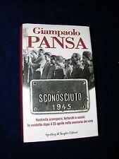 Giampaolo Pansa - SCONOSCIUTO 1945 - Quinta Edizione 2005