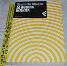 CHIESA Giulietto - LA GUERRA INFINITA - Feltrinelli - libri usati