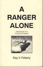"1993 SIGNED ""A RANGER ALONE"" RAY V FETTERLY RIDING NATIONAL PARK SOFT COVER VGC"
