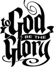 To God Be the Glory Decal (available in several vinyl colors)