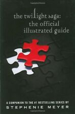 The Twilight Saga: The Official Illustrated Guide by Stephenie Meyer