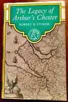 'THE LEGACY OF ARTHUR'S CHESTER' by Robert B. STOKER : 1st. Ed. 1965 : SIGNED