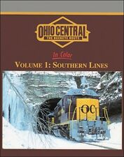 Ohio Central In Color Volume 1: Southern Lines / Railroads / Trains /