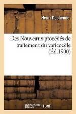 Des Nouveaux Proca(c)Da(c)S de Traitement Du Varicoca]le by Henri Dechenne...