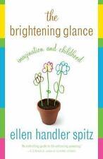 Spitz, Ellen Handler : The Brightening Glance: Imagination and