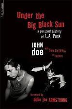 Bajo el sol negro grande: una historia personal de L.A. Punk por Tom desavia, John..