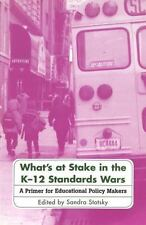 What's at Stake in the K-12 Standards Wars: A Primer for Educational-ExLibrary