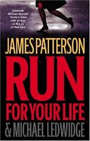 Run for Your Life (Michael Bennett) by James Patterson, Michael Ledwidge